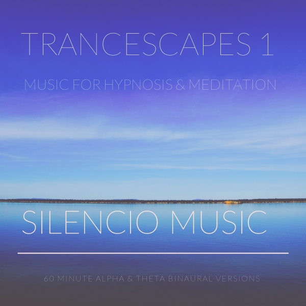 Trancescapes 1 - Background music for hypnotherapy
