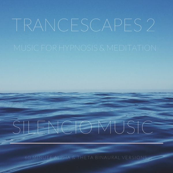 Trancescapes 2 music for hypnosis & guided meditation